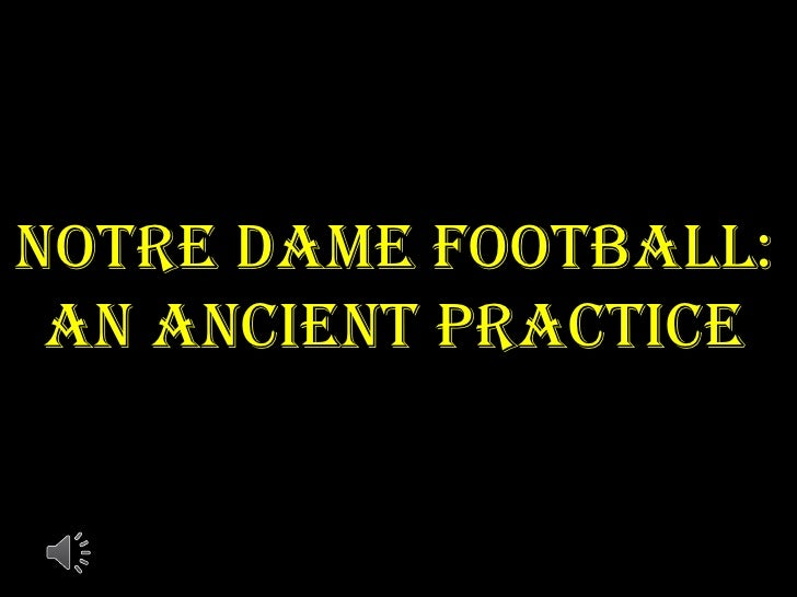 Notre Dame football: An Ancient Practice