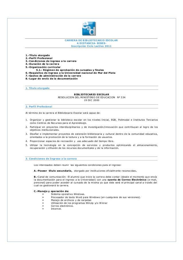 CARRERA DE BIBLIOTECARIO ESCOLAR A DISTANCIA- BIBES- Inscripción Ciclo Lectivo 2011 1.-Título otorgado 2.-Perfil Profesion...