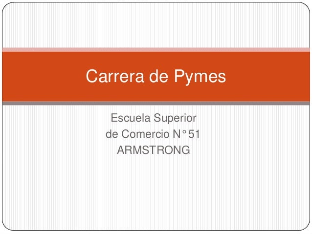Carrera de Pymes Escuela Superior de Comercio N° 51 ARMSTRONG
