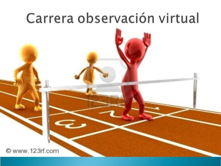 Carrera observación virtual