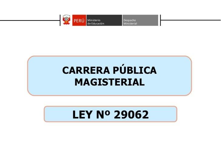 CARRERA PÚBLICA MAGISTERIAL LEY Nº 29062