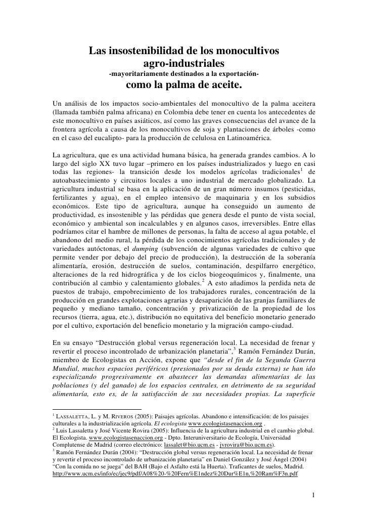 Las insostenibilidad de los monocultivos                         agro-industriales                       -mayoritariamente...