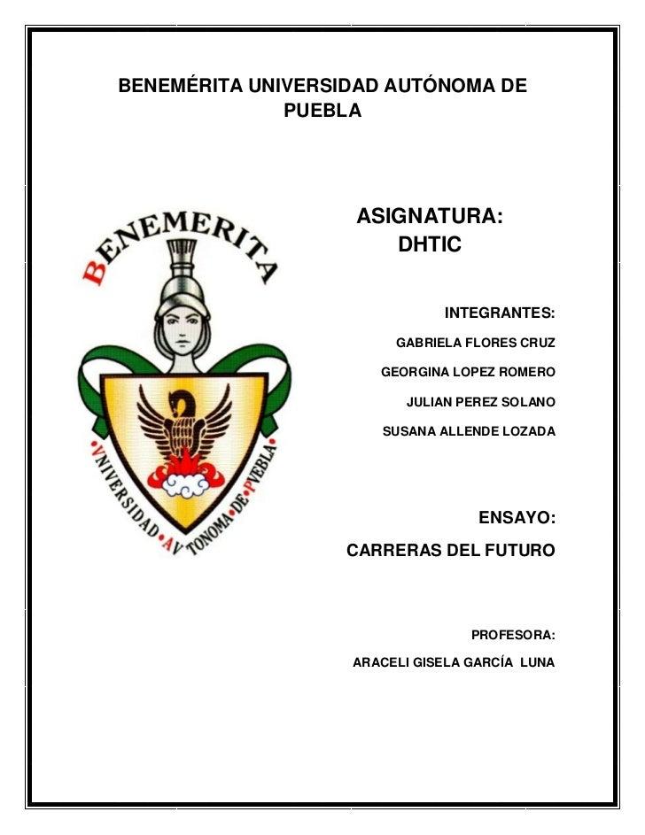 BENEMÉRITA UNIVERSIDAD AUTÓNOMA DE              PUEBLA                   ASIGNATURA:                      DHTIC           ...