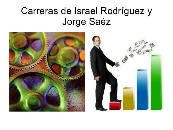 Carreras de Israel Rodríguez y Jorge Saéz