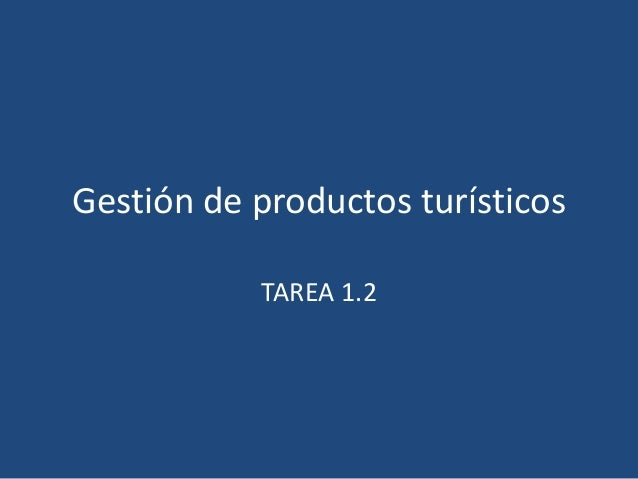 Gestión de productos turísticos  TAREA 1.2
