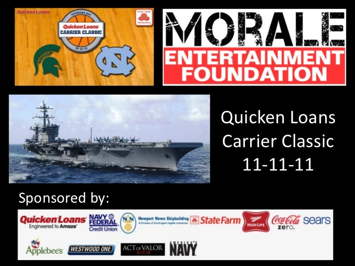 Quicken Loans                Carrier Classic                  11-11-11Sponsored by: