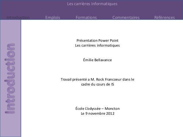 Les carrières informatiquesIntroduction   Emplois           Formations               Commentaires   Références            ...