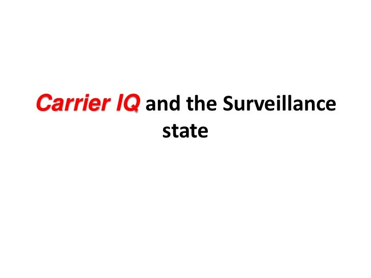 Carrier IQ and the Surveillance            state