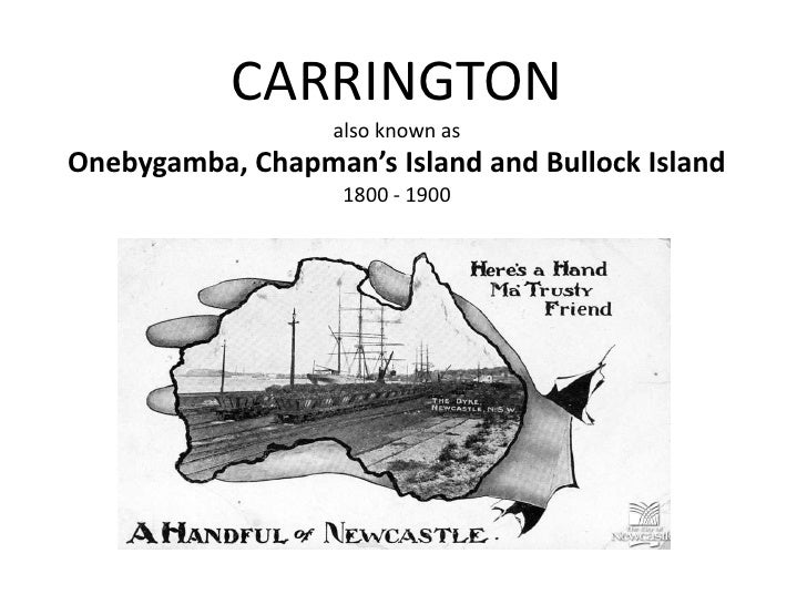 CARRINGTONalso known asOnebygamba, Chapman's Island and Bullock Island1800 - 1900<br />