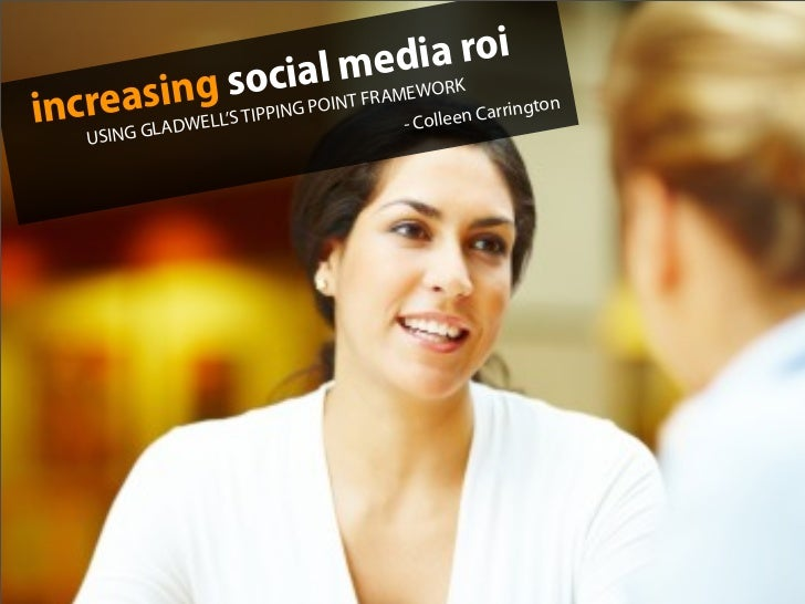 Increasing Social Media ROI Using Gladwell's Tipping Point Framework