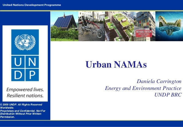 © 2009 UNDP. All Rights Reserved Worldwide. Proprietary and Confidential. Not For Distribution Without Prior Written Permi...