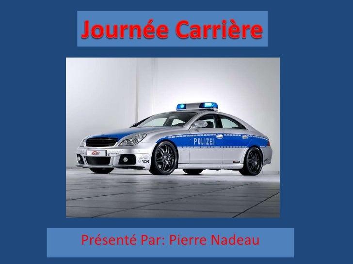 Journée Carrière<br />Présenté Par: Pierre Nadeau<br />