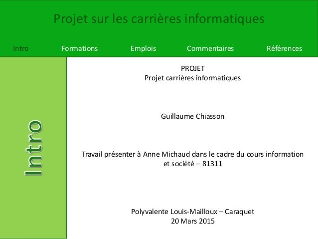 Projet sur les carrières informatiques Intro Formations Emplois Commentaires Références PROJET Projet carrières informatiq...