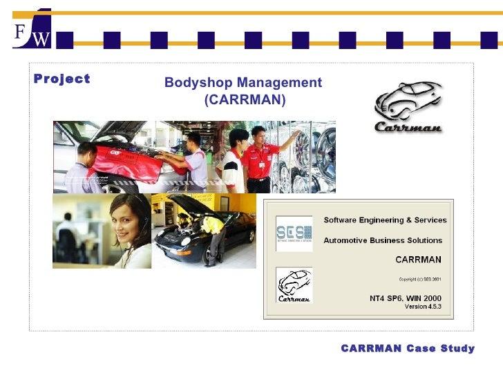 Project Bodyshop Management  (CARRMAN) CARRMAN Case Study
