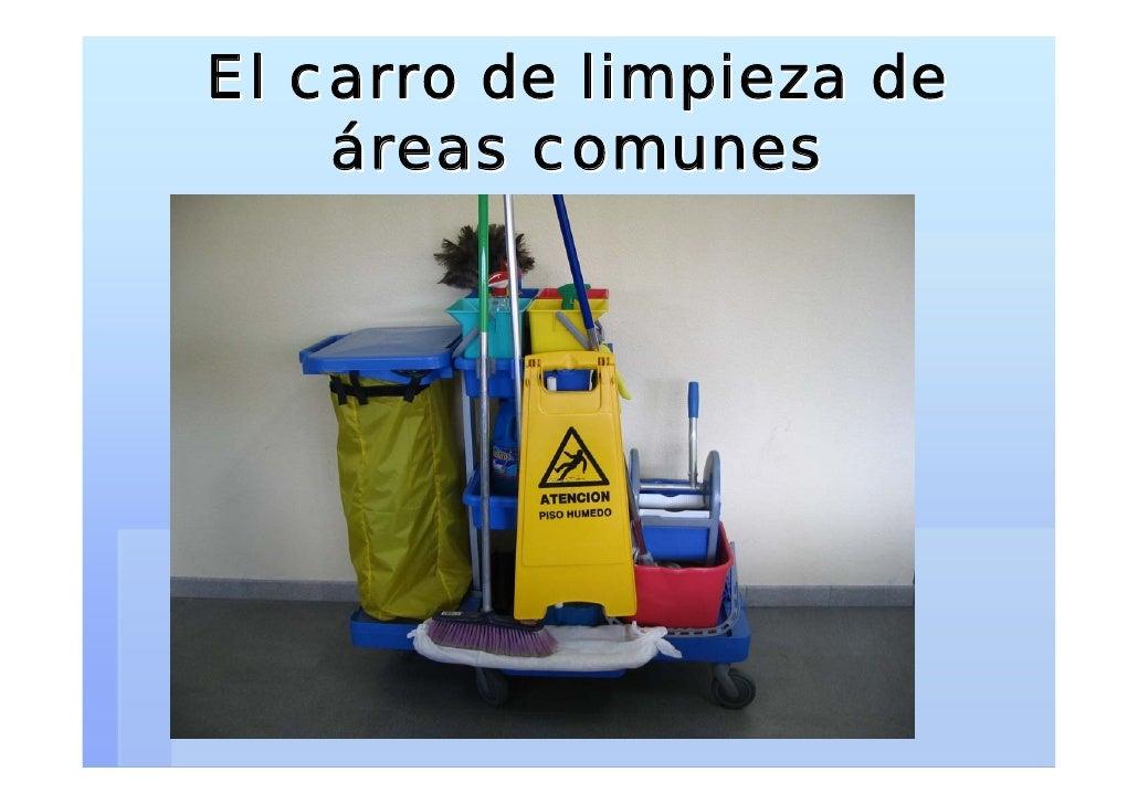 El carro de limpieza de     áreas comunes