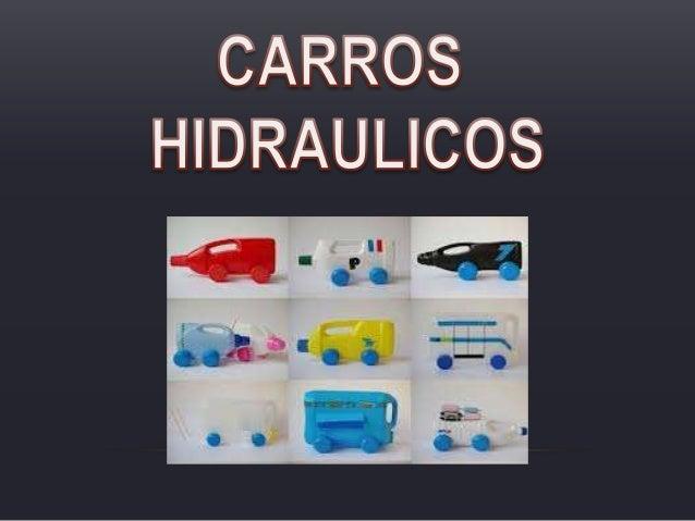 GENERAL• Conocer el funcionamiento de la hidráulica para poder crear uncarro en materiales reciclables que funcione con es...