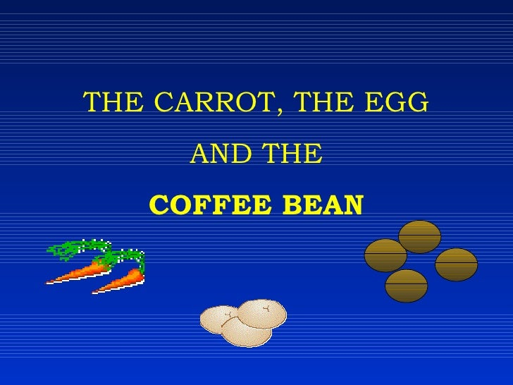 Carrot Egg And Coffee Bean