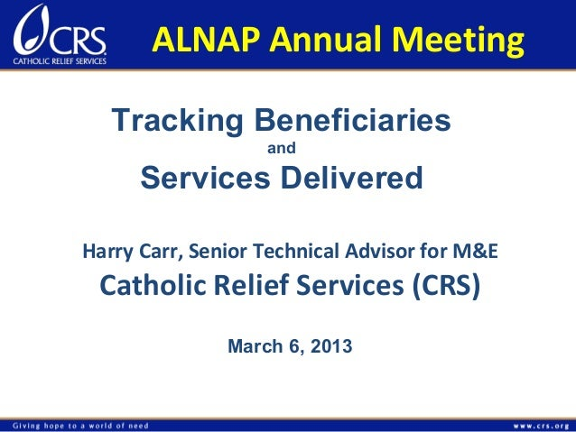 ALNAP Annual Meeting   Tracking Beneficiaries                   and      Services DeliveredHarry Carr, Senior Technical Ad...