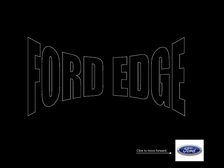 FORD EDGE Click to move forward.