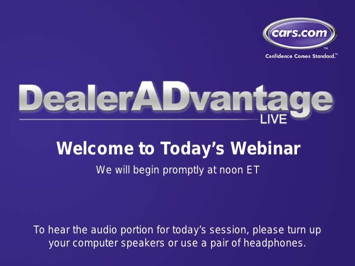 Welcome to Today's Webinar              We will begin promptly at noon ET     To hear the audio portion for today's sessio...