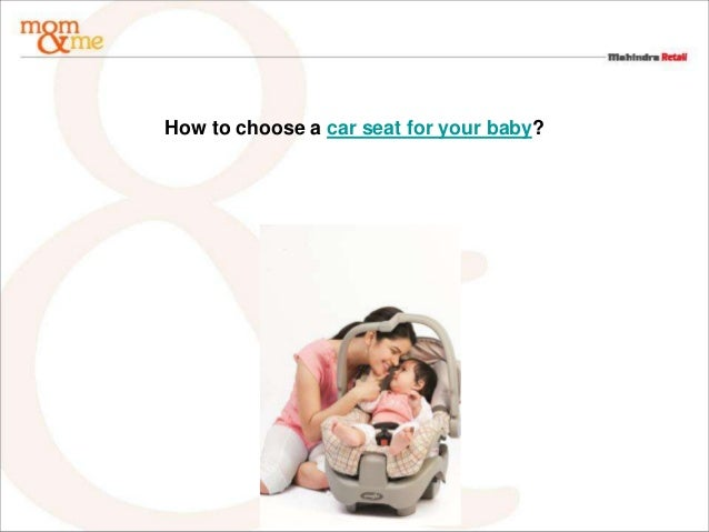 How to choose a car seat for your baby?