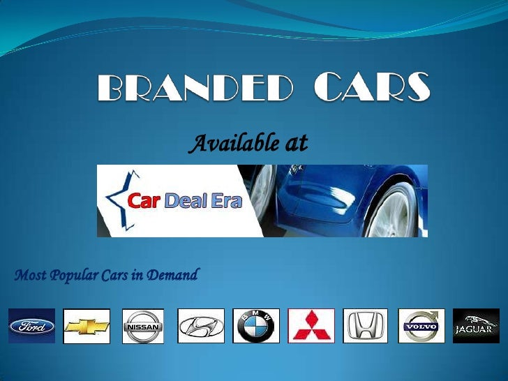 BRANDEDCARS<br />Availableat           <br />Most Popular Cars in Demand<br />