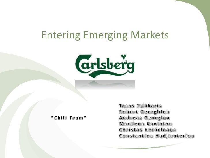 """Entering Emerging Markets """" C h i l l Te a m """""""