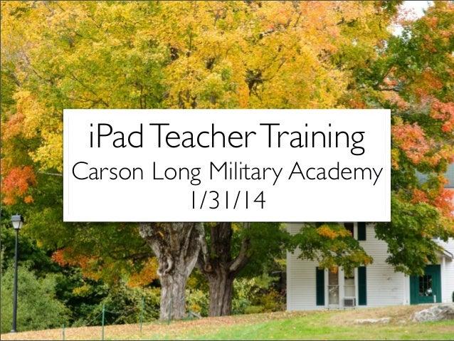 iPad Teacher Training Carson Long Military Academy 1/31/14