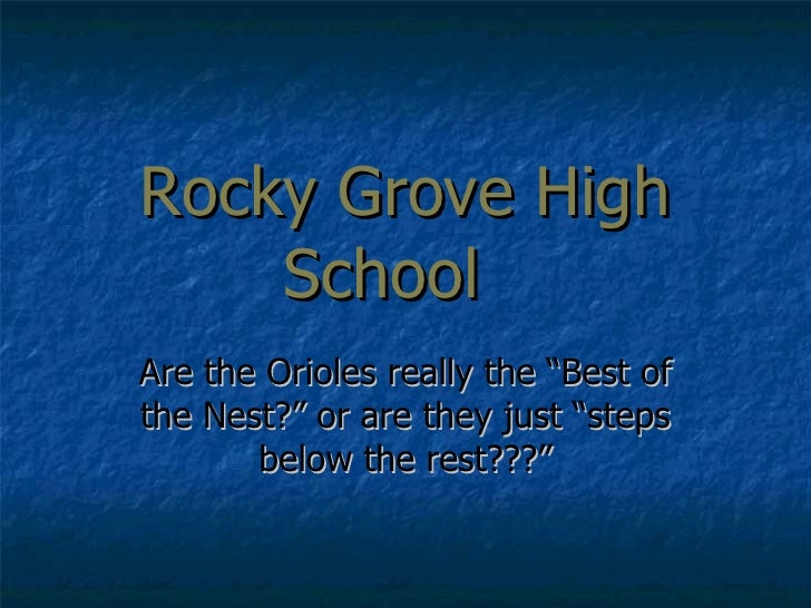 """Rocky Grove High School Are the Orioles really the """"Best of the Nest?"""" or are they just """"steps below the rest???"""""""