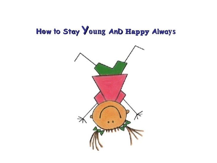 How to Stay Young AnD Happy Always