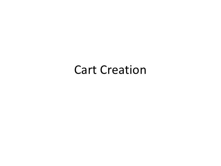 Cart Creation<br />