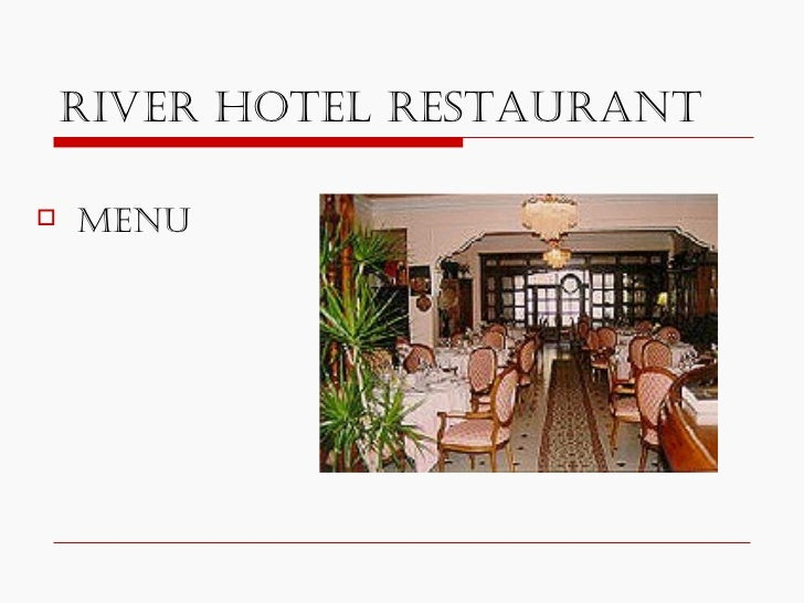 RIVER HOTEL RESTAURANT <ul><li>MENU </li></ul>