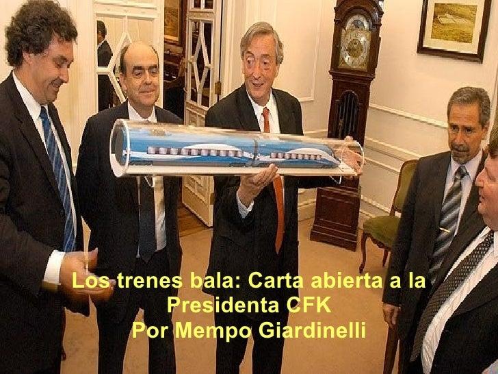 Los trenes bala: Carta abierta a la Presidenta CFK Por Mempo Giardinelli