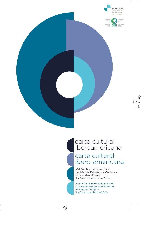 carta culturaliberoamericanacarta culturalibero-americanaXVI Cumbre Iberoamericanade Jefes de Estado y de GobiernoMontevid...
