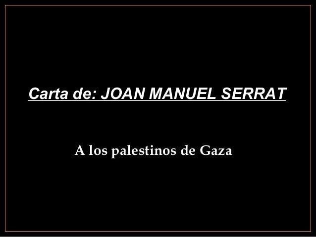 Carta de: JOAN MANUEL SERRAT A los palestinos de Gaza