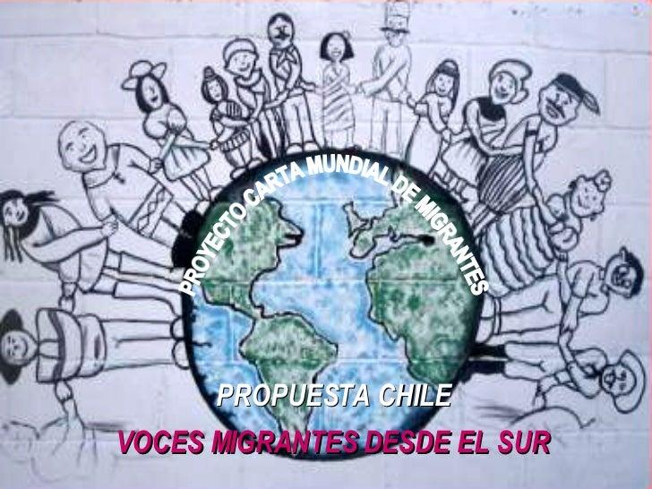 VOCES MIGRANTES DESDE EL SUR PROPUESTA CHILE PROYECTO CARTA MUNDIAL DE MIGRANTES