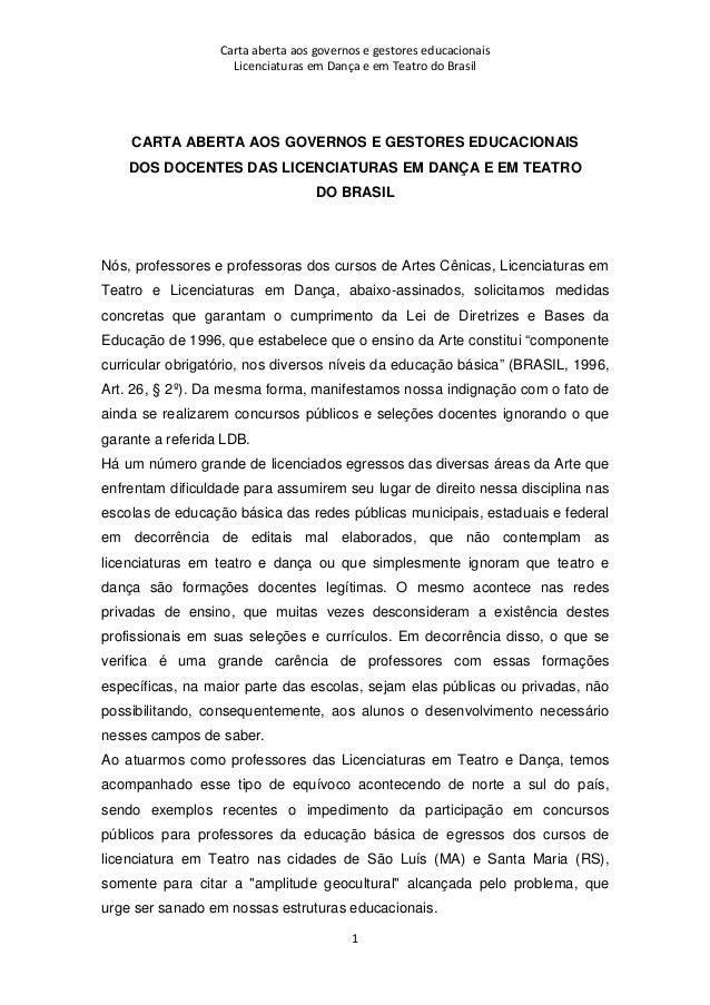 Carta aberta aos governos e gestores educacionais Licenciaturas em Dança e em Teatro do Brasil 1 CARTA ABERTA AOS GOVERNOS...