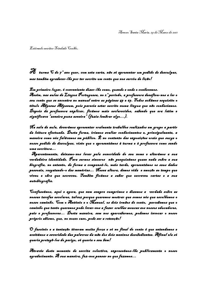 Arnoso Santa Maria, 29 de Março de 2011Estimado escritor Trindade Coelho,A     turma C do 7º ano quer, com esta carta, não...