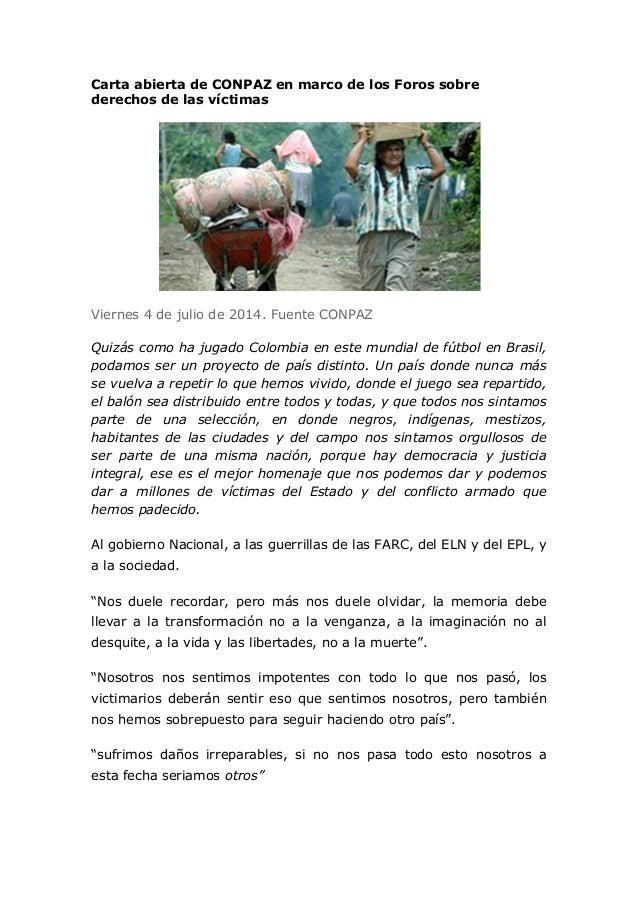 Carta abierta de CONPAZ en marco de los Foros sobre derechos de las víctimas Viernes 4 de julio de 2014. Fuente CONPAZ Qui...