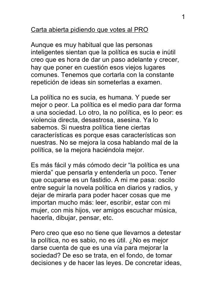 1 Carta abierta pidiendo que votes al PRO  Aunque es muy habitual que las personas inteligentes sientan que la política es...