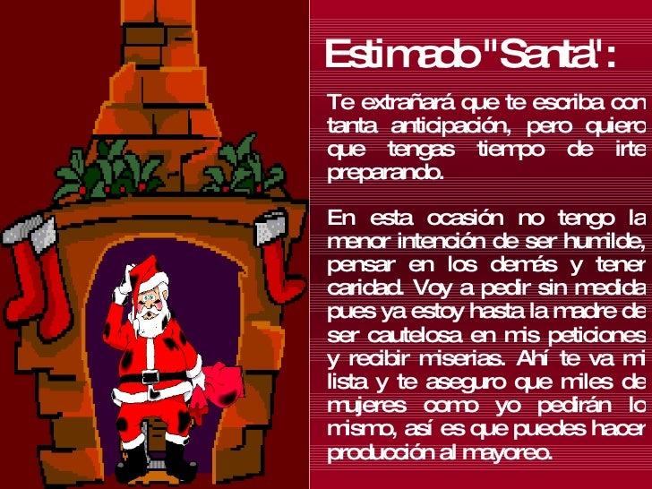 """Estimado """"Santa"""": <ul><li>Te extrañará que te escriba con tanta anticipación, pero quiero que tengas tiempo de i..."""