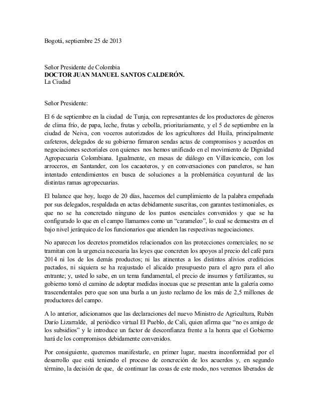 Bogotá, septiembre 25 de 2013 Señor Presidente de Colombia DOCTOR JUAN MANUEL SANTOS CALDERÓN. La Ciudad Señor Presidente:...