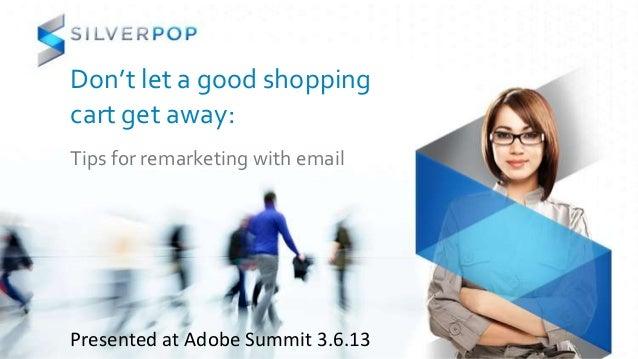 Cart abandonment email remarketing silverpop
