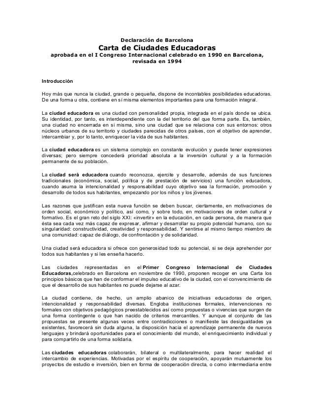 Declaración de BarcelonaCarta de Ciudades Educadorasaprobada en el I Congreso Internacional celebrado en 1990 en Barcelona...