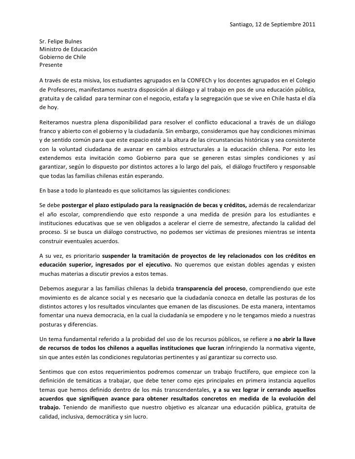 Santiago, 12 de Septiembre 2011Sr. Felipe BulnesMinistro de EducaciónGobierno de ChilePresenteA través de esta misiva, los...