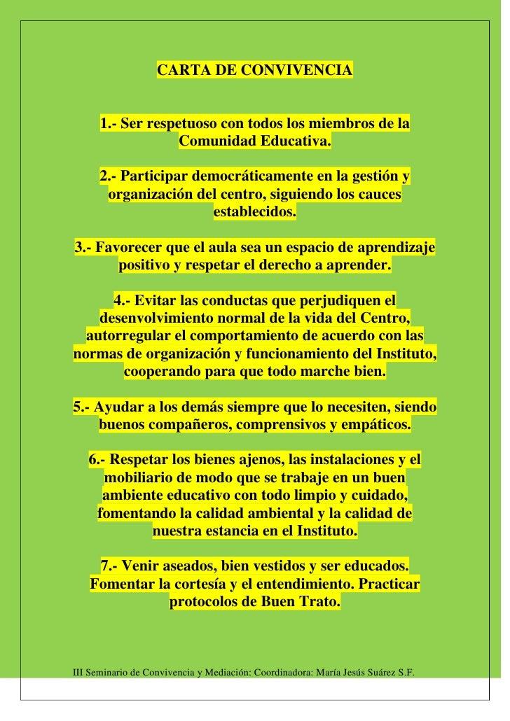 CARTA DE CONVIVENCIA 1.- Ser respetuoso con todos los miembros de la