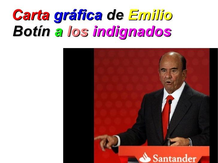 Carta gráfica de EmilioBotín a los indignados