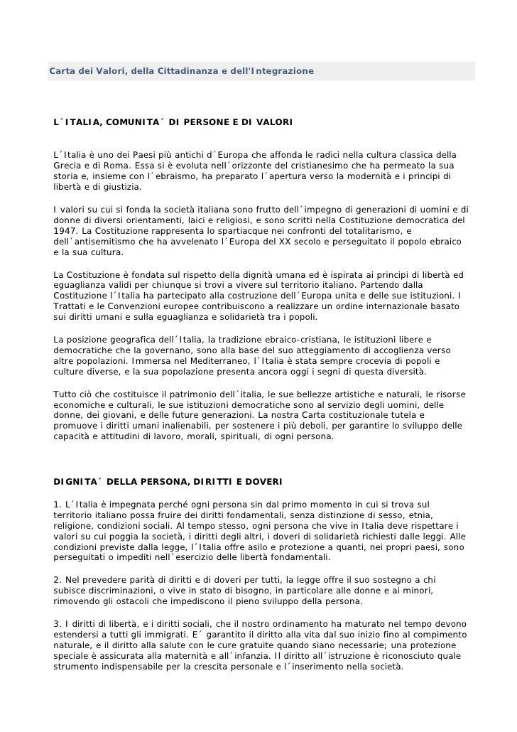 Carta dei Valori, della Cittadinanza e dell'Integrazione     L´ITALIA, COMUNITA´ DI PERSONE E DI VALORI   L´Italia è uno d...