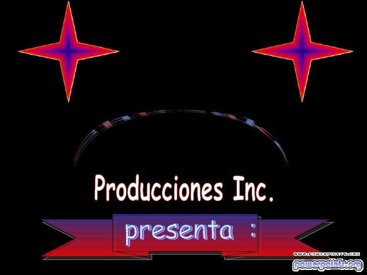 presenta  : Producciones Inc. Chubaka