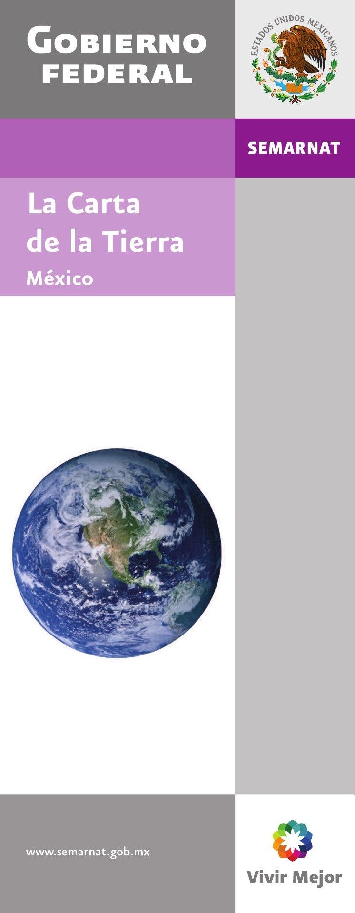 Carta de la Tierra. México  © Secretariado Nacional de la Carta de la Tierra   CCDS Proyecto PNUD-SEMARNAT   Av. San Jerón...